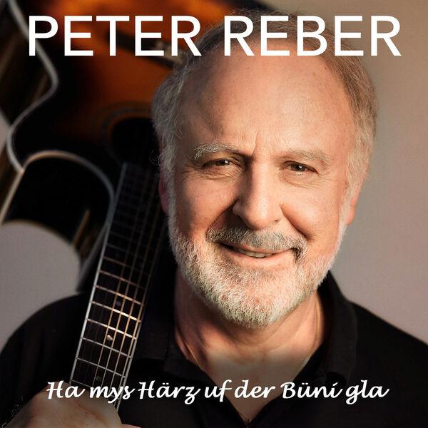 Peter Reber - Ha mys Härz uf der Büni gla