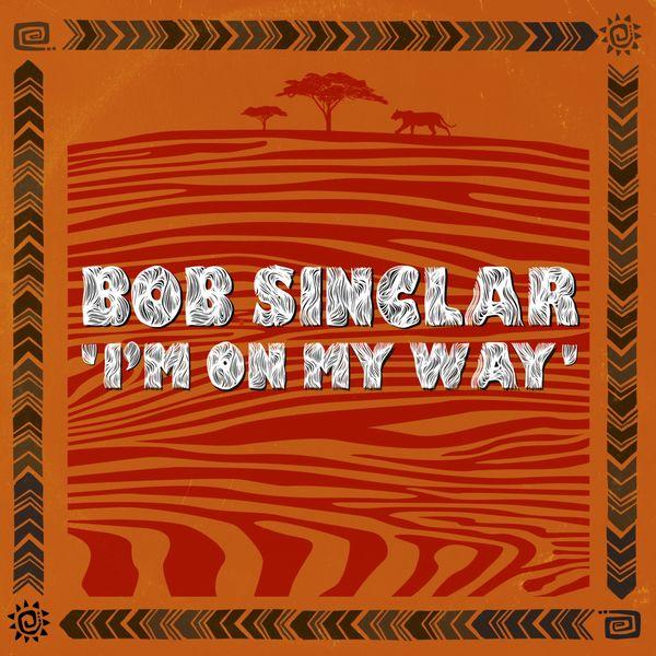 Bob Sinclar - I'm on My Way