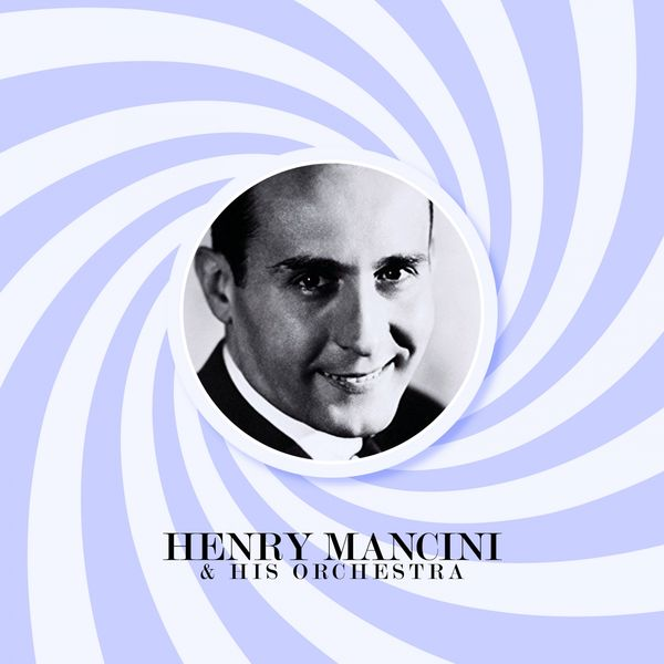 Henry Mancini - Henry Mancini & His Orchestra