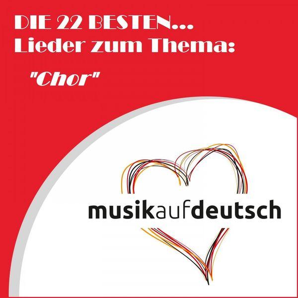 """Various Artists - Die 22 Besten... Lieder zum Thema: """"Chor"""" (Musik auf Deutsch)"""