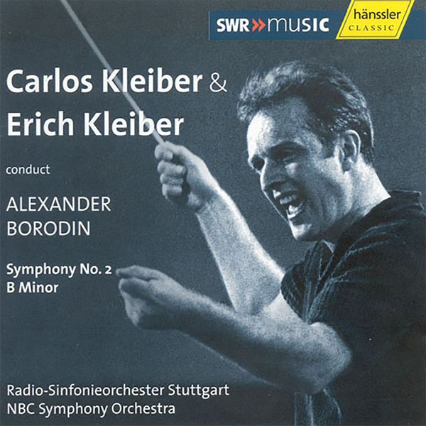 Carlos Kleiber - Borodin: Symphony No. 2 in B Minor — Conducted by Carlos Kleiber (Recordedd in 1972) and Erich Kleiber [Recorded 1947]