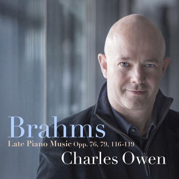 Charles Owen - Brahms: Late Piano Music, Opp. 76, 79, 116-119
