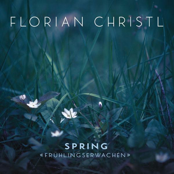 Florian Christl - Spring - Frühlingserwachen