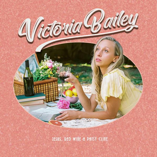 Victoria Bailey - Jesus, Red  Wine & Patsy Cline
