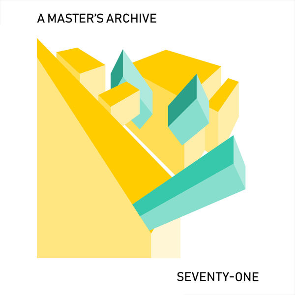 A Master's Archive - Seventy-one