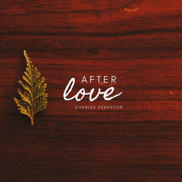 Charles Aznavour - After love
