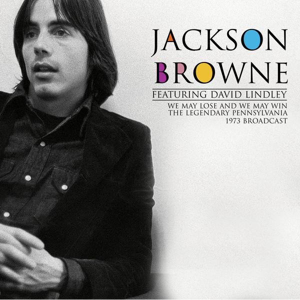Jackson Browne - We May Lose And We May Win