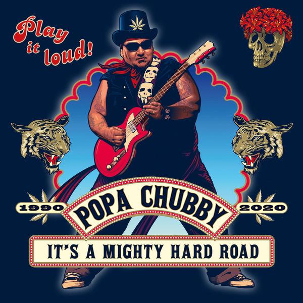 Popa Chubby - It's A Mighty Hard Road