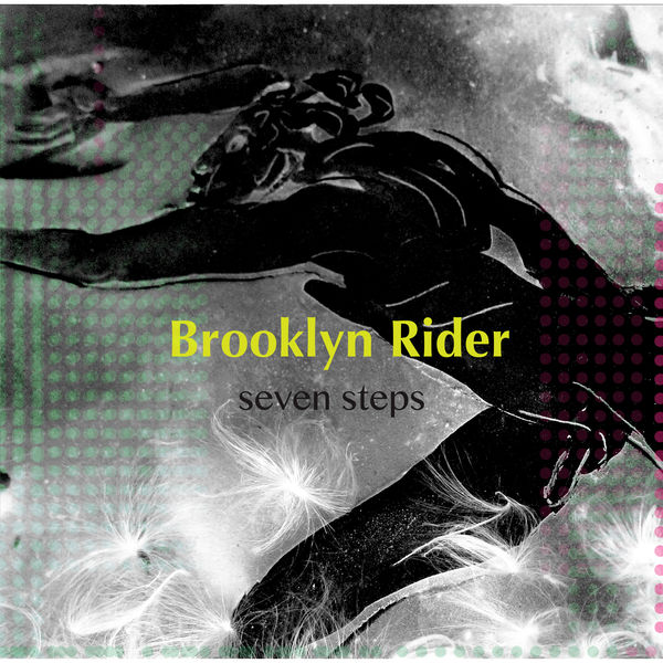 Brooklyn Rider - Seven Steps