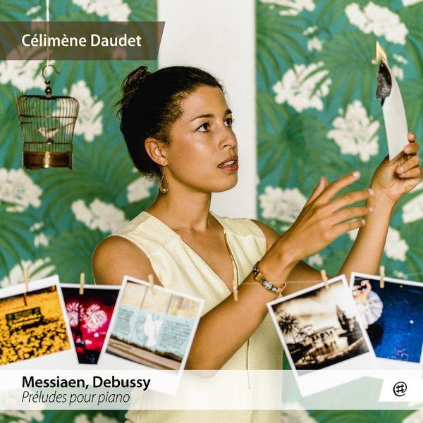 Célimène Daudet - Messiaen & Debussy : Préludes pour piano