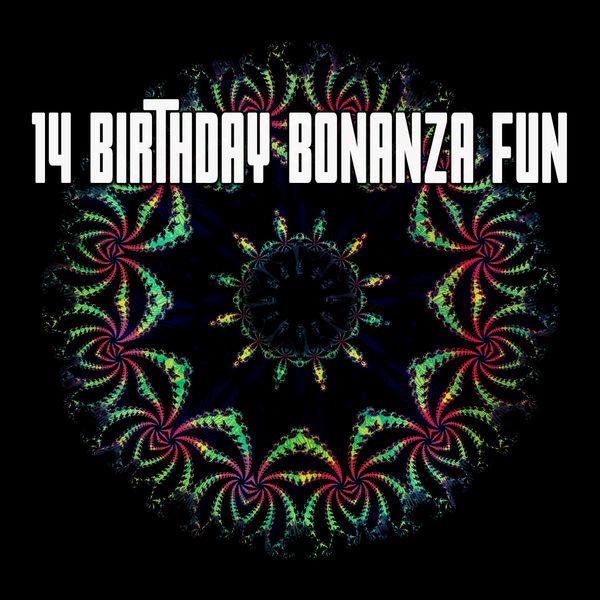 Happy Birthday - 14 Birthday Bonanza Fun