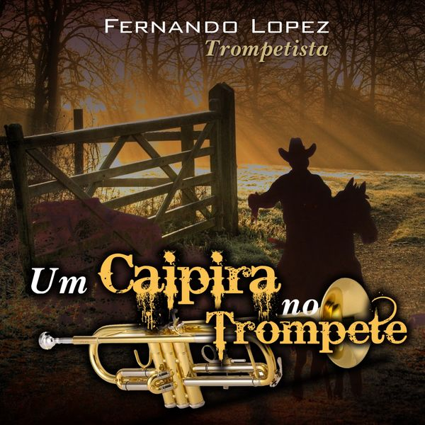 Fernando Lopez - Um Caipira no Trompete