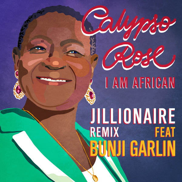 Calypso Rose - I Am African (feat. Bunji Garlin) [Jillionaire Remix]