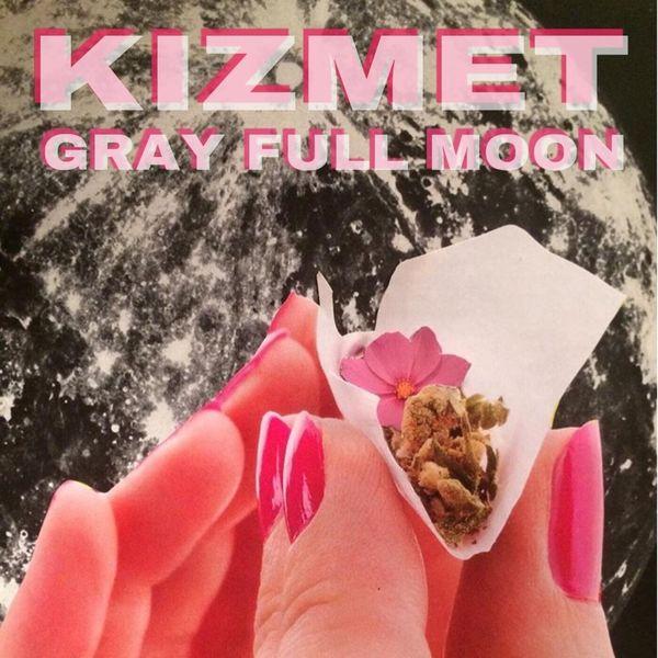 Kizmet - Gray Full Moon