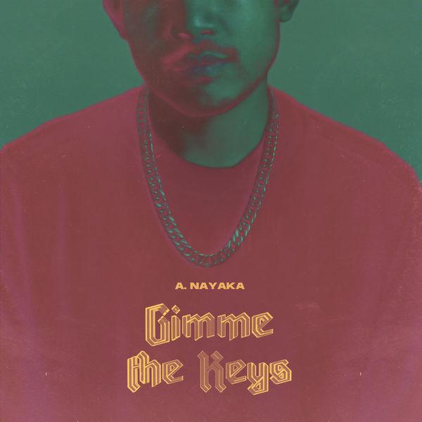 A. Nayaka - Gimme The Keys