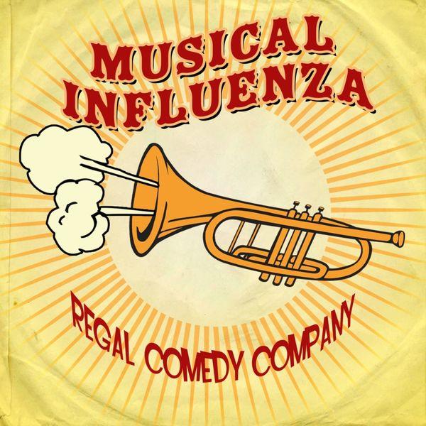 Regal Comedy Company - Musical Influenza