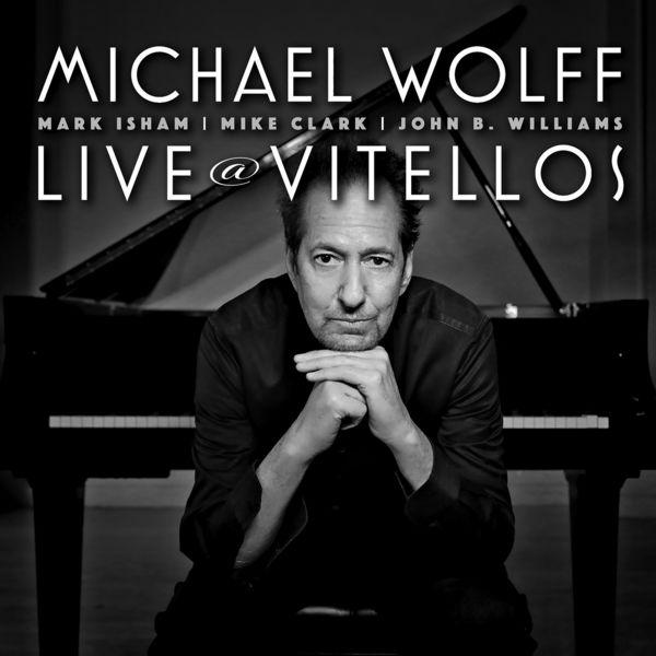 Michael Wolff - Live At Vitello's