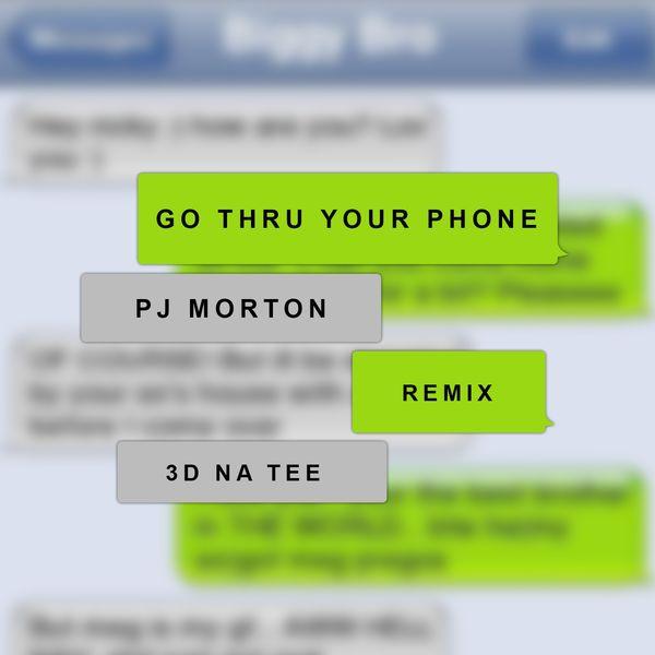 PJ Morton - Go Thru Your Phone (Remix) [feat. 3D Natee]