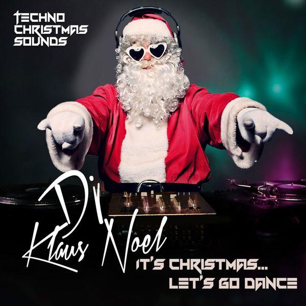 DJ Klaus Noel - It's Christmas... Let's Go Dance (Techno Christmas Sounds)