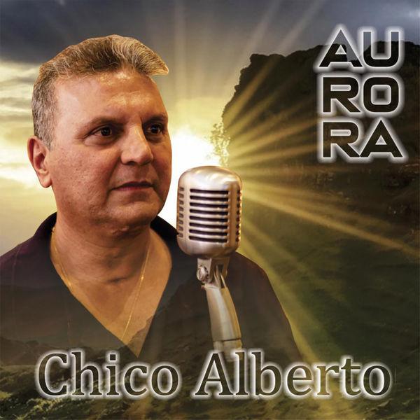 Chico Alberto - Aurora