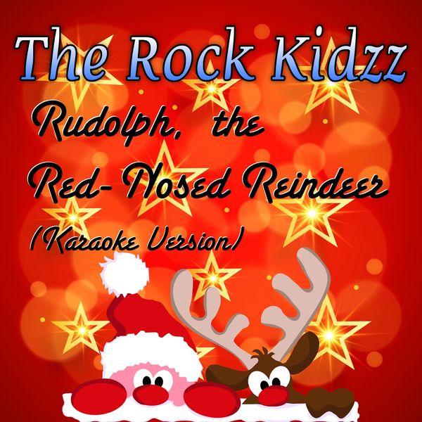 The Rock Kidzz - Rudolph, the Red-Nosed Reindeer (Karaoke Version)