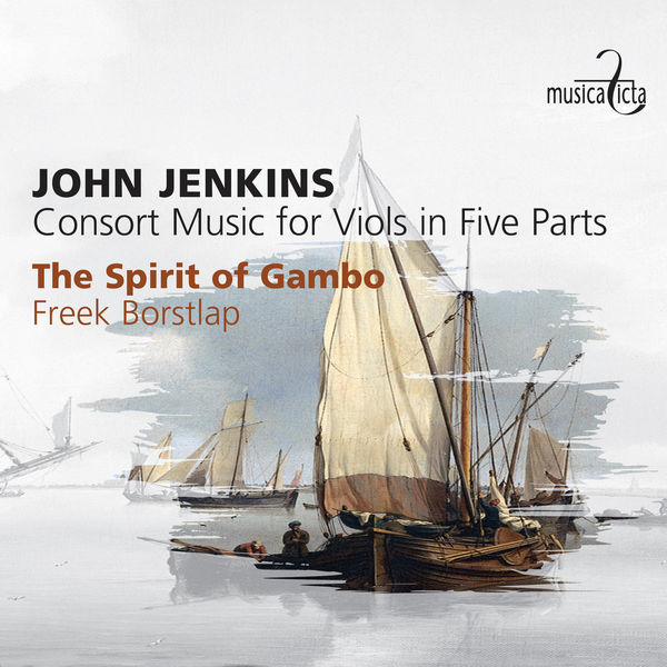 The Spirit of Gambo - Jenkins : Consort Music for Viols in Five Parts