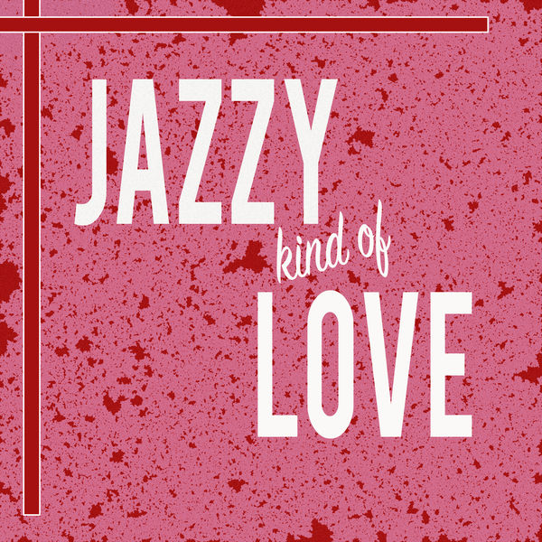 Various Artists - Jazzy Kind Of Love