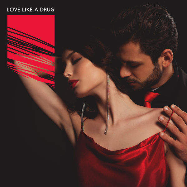 Erotica|Love Like a Drug: Sexy Jazz Songs for the Addicted to Love
