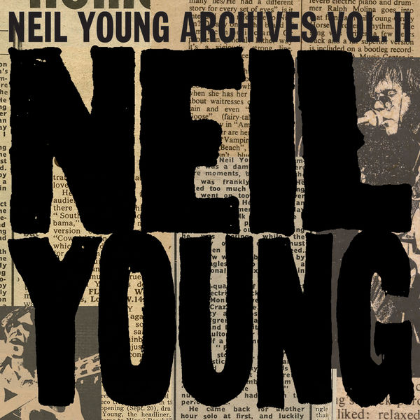 Neil Young - Neil Young Archives Vol. II (1972 - 1976)