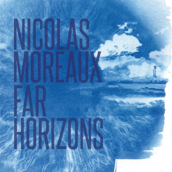 Nicolas Moreaux|Far Horizons