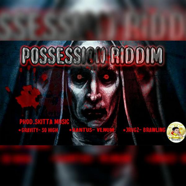 SKITTA MUSIC PRODUCTION - Possession Riddim
