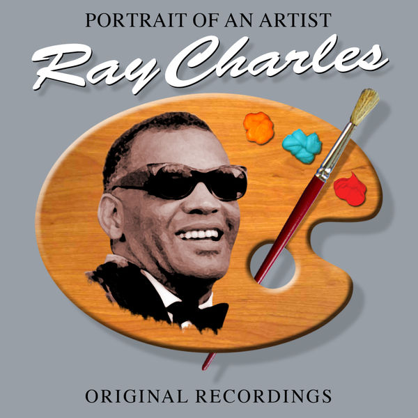 Ray Charles - Portrait Of An Artist
