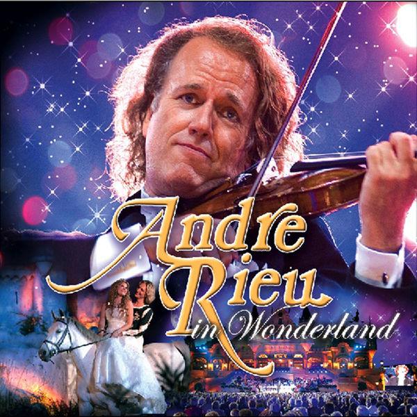 André Rieu - Andre Rieu in Wonderland