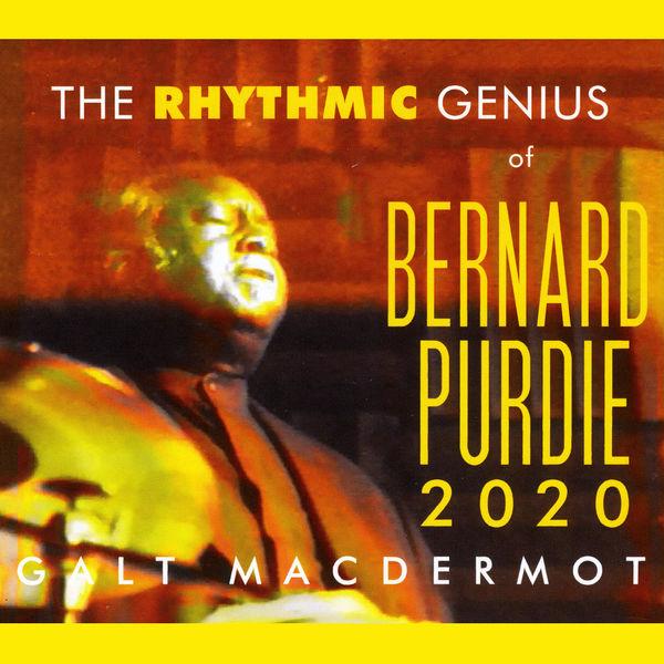 Galt Macdermot - The Rhythmic Genius of Bernard Purdie 2020