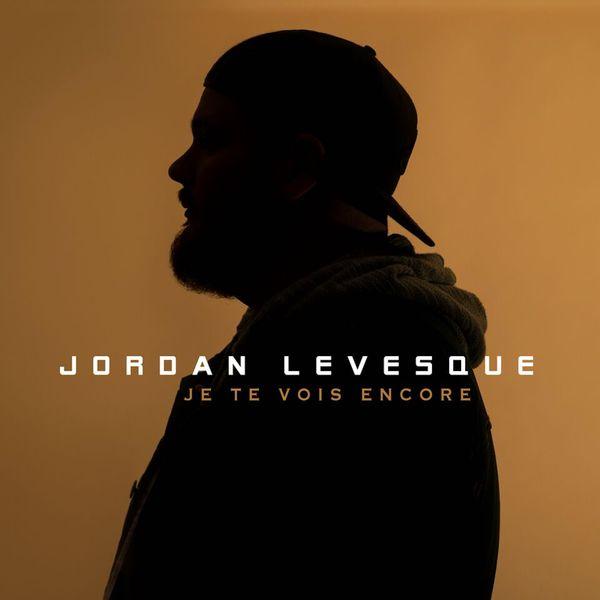 Jordan Levesque - Je te vois encore