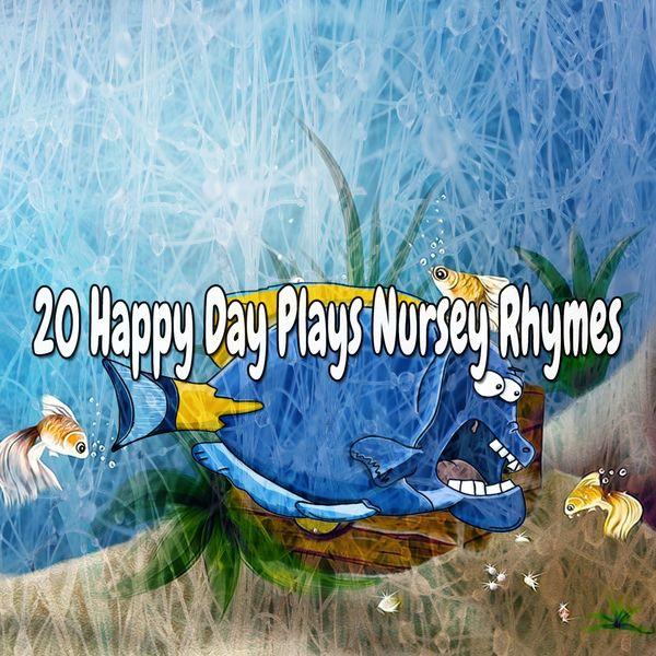 Canciones Para Niños - 20 Happy Day Plays Nursey Rhymes