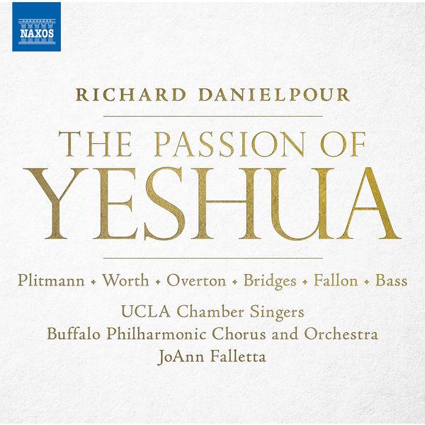 Buffalo Philharmonic Chorus - Danielpour: The Passion of Yeshua