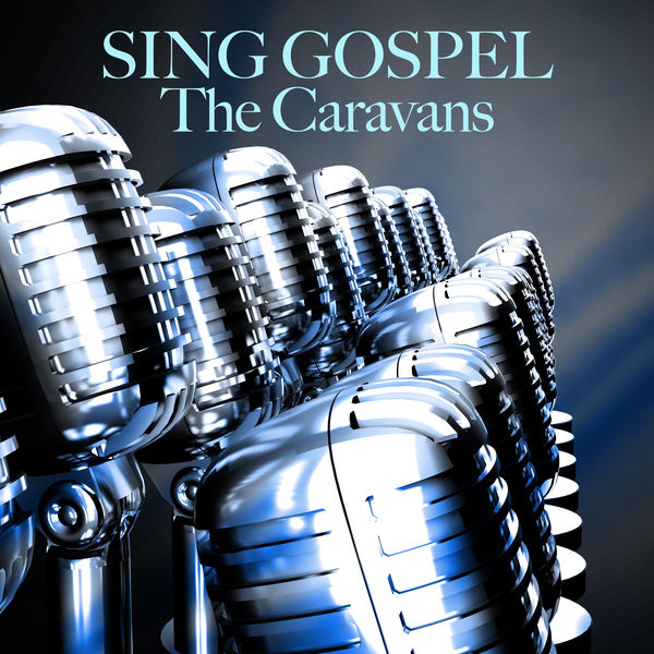 The Caravans - Sing Gospel