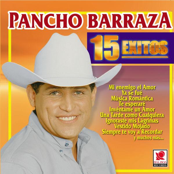 Pancho Barraza - 15 Éxitos