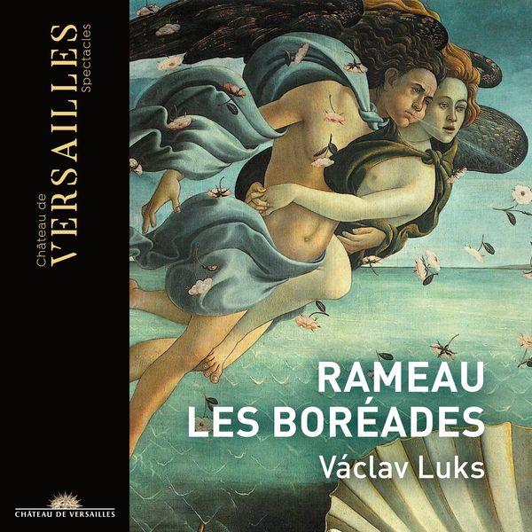 Václav Luks - Rameau: Les Boréades