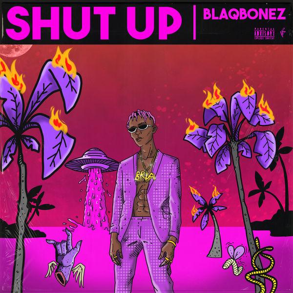 Blaqbonez - Shut Up