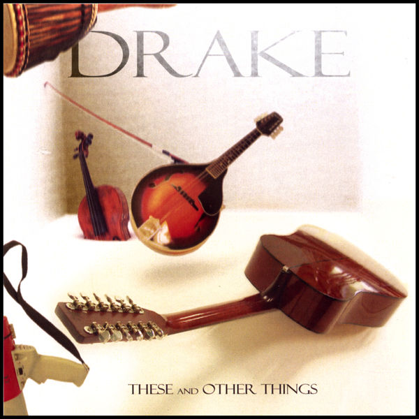 Drake - These and Other Things