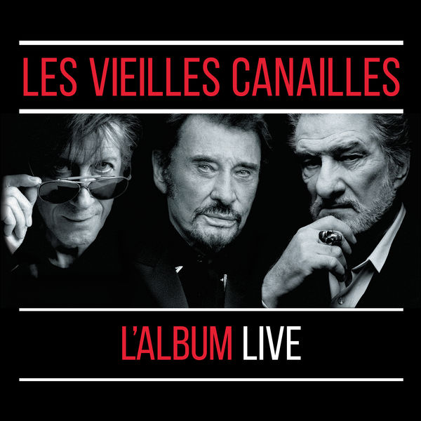 Jacques Dutronc - Les Vieilles Canailles : Le Live