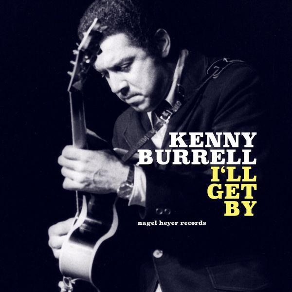 Kenny Burrell - I'll Get By