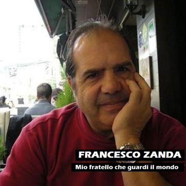 Francesco Zanda - Mio fratello che guardi il mondo