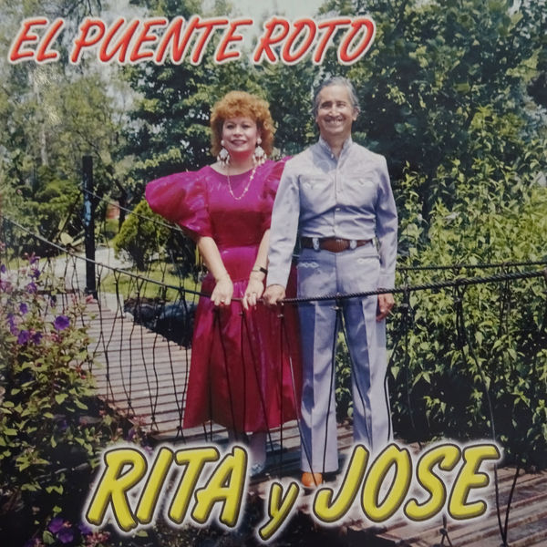 Rita Y Jose - El Puente Roto