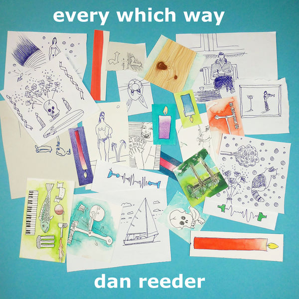 Dan Reeder - Every Which Way