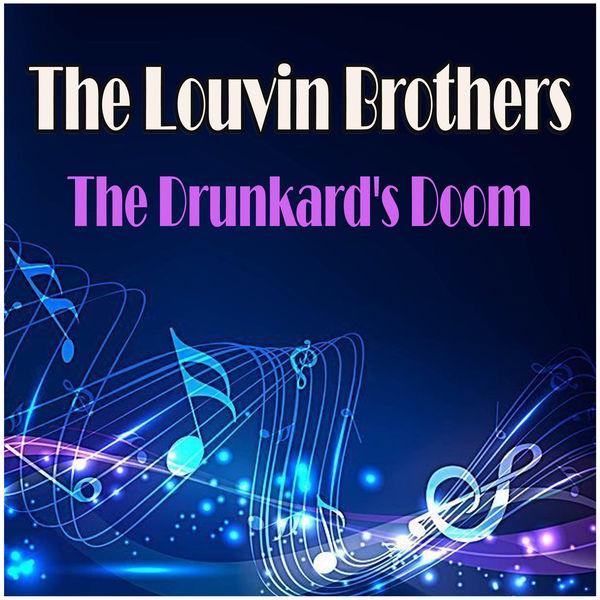 The Louvin Brothers - The Drunkard's Doom