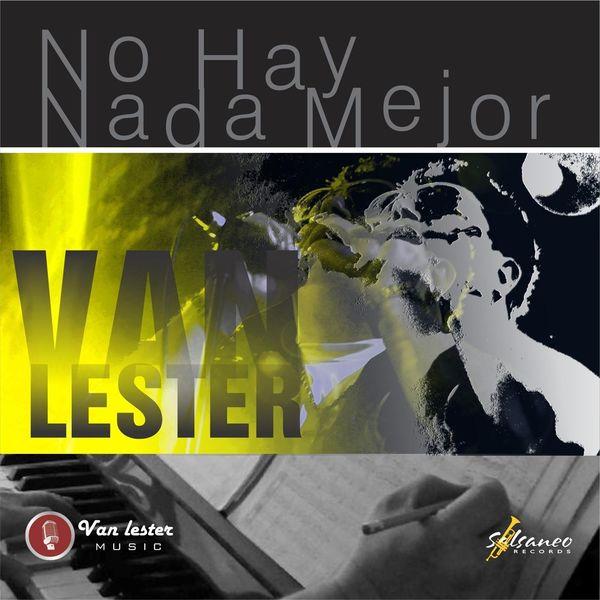 Van Lester - No Hay Nada Mejor