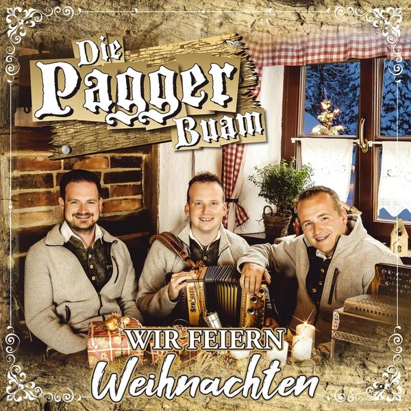 Die Pagger Buam - Wir feiern Weihnachten